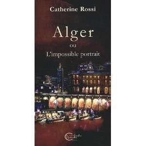 Alger ou limpossible portrait (French Edition