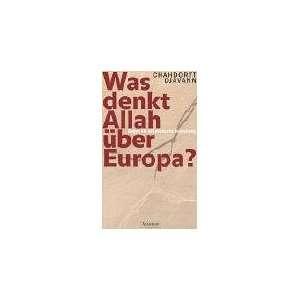 Was denkt Allah über Europa? (9783550078491): Chahdortt