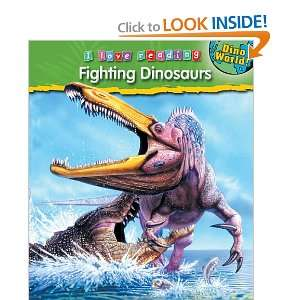 Fighting Dinosaurs (I Love Reading) (9781597165457