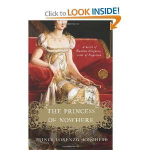 Princess of Nowhere A Novel (9780061721618) Lorenzo Borghese Books