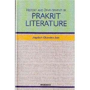 of Prakrit Literature (9788173045370): Jagdish Chandra Jain: Books