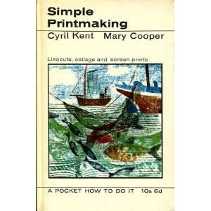 and Screen Prints (9780289369777) Cyril Kent and Mary Cooper Books