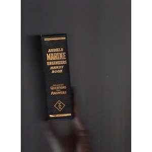 Audels Marine Engineers Handy Book. A Practical Treatise