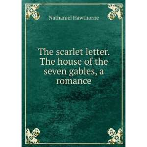 The house of the seven gables, a romance Nathaniel Hawthorne Books