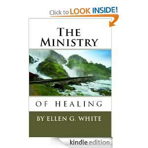 The Ministry of Healing: Ellen G. White:  Kindle Store
