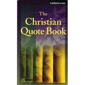 The Christian Quote Book (9781593101961): Rachel Quillin
