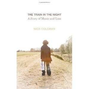 the Night A Story of Music and Loss [Hardcover] nick Coleman Books
