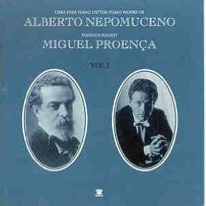 alberto Nepomuceno / miguel Proenca   Obras Para Piano Vol