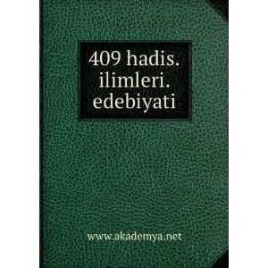 409 hadis.ilimleri.edebiyati www.akademya.net  Books