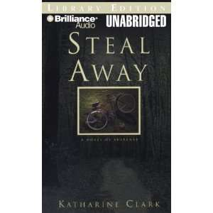 Steal Away (9781423359364): Katharine Clark, Unspecified
