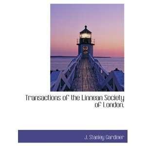 Linnean Society of London. (9781140466390): J. Stanley Gardiner: Books