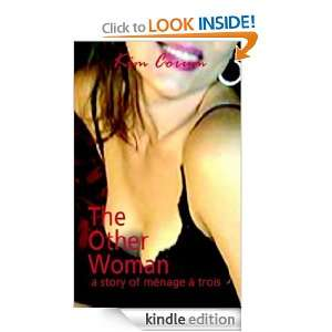 The Other Woman: A Story of Menage a Trois: Kim Corum: