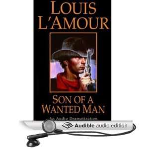 Wanted Man (Dramatized) (Audible Audio Edition) Louis LAmour, Full