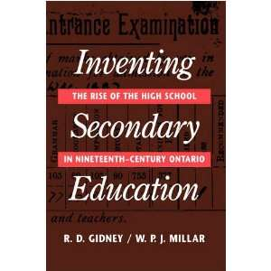 Inventing Secondary Education The Rise of the High School