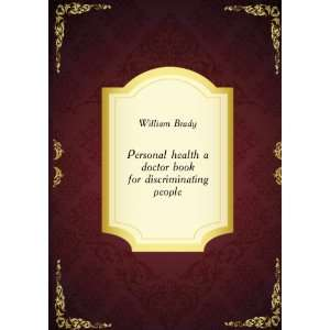 doctor book for discriminating people, William Brady Books