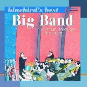 Big Band Swingin Through The Night (Bluebirds Best