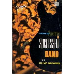 How to Form a Successful Band (9780863693250) Clive Brooks Books