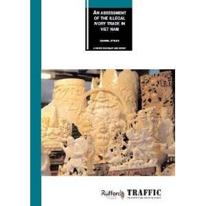 An Assessment of the Illegal Ivory Trade in Vietnam (A Traffic