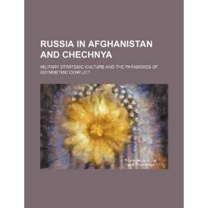 Russia in Afghanistan and Chechnya military strategic