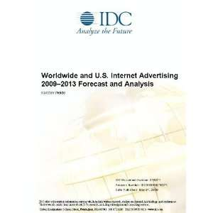 Worldwide and U.S. Internet Advertising 2009 2013 Forecast and