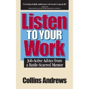 Listen to Your Work Job Active Advice from a Battle