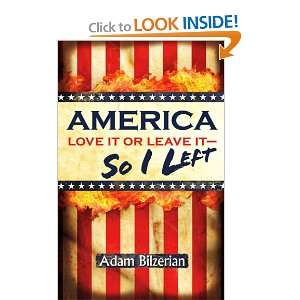 America: Love It Or Leave It   So I Left (9780615600246