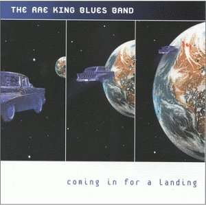 Coming in for a landing: The Rae King Blues Band: Music