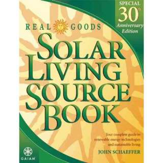 Real Goods Solar Living Source Book: Your Complete Guide to Renewable