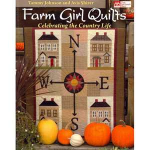 Farm Girl Quilts Celebrating the Country Life, Johnson
