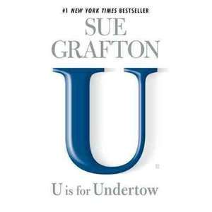 U Is for Undertow, Grafton, Sue: Mystery & Suspense