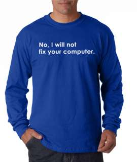 No I Will Not Fix Your Computer Long Sleeve Tee Shirt
