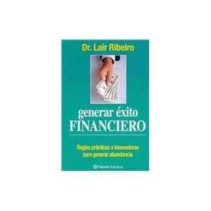Generar exito financiero/ Gaining Financial Success (Spanish