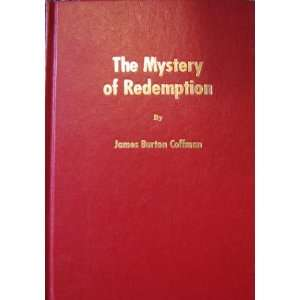 The mystery of redemption (9780915547777) James Burton Coffman Books