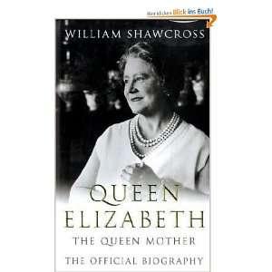 Queen Elizabeth The Official Biography of the Queen Mother
