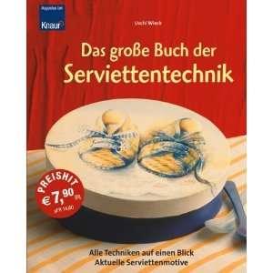 Das große Buch der Serviettentechnik: .de: Uschi Wieck: Bücher