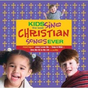 Kids Sing Best Christian Songs Ever: Various Artists