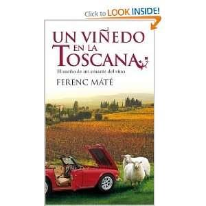 Un viñedo en la Toscana (9788432231933): Ferenc Máté