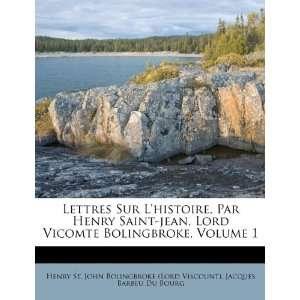 Lettres Sur Lhistoire, Par Henry Saint jean, Lord Vicomte