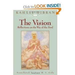 The Vision (9781883991029): Kahlil Gibran, Juan R. I. Cole: Books