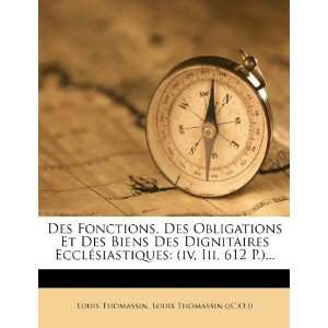 iv, Iii, 612 P.) (French Edition) (9781276830607) Louis Thomassin