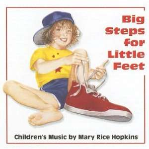 BIG STEPS FOR LITTLE FEET: Mary Rice Hopkins: Music
