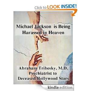 Michael Jackson is Being Harassed in Heaven: Abraham Tribesky:
