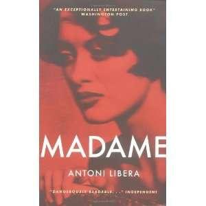 Madame [Paperback] Antoni Libera Books