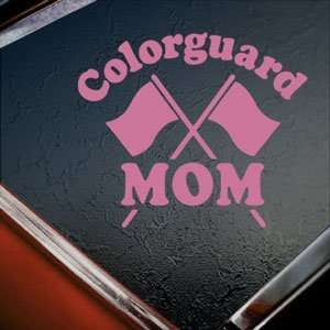 Colorguard Mom Pink Decal Car Truck Bumper Window Pink