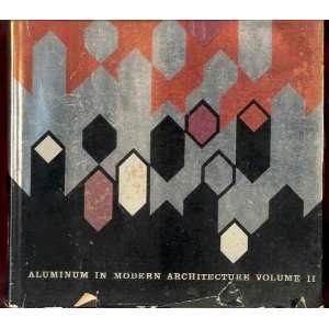 Aluminum In Modern Architecture Volume II Paul Weidlinger Books