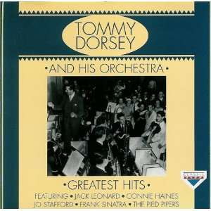 Tommy Dorsey and His Orchestra Greatest Hits Tommy Dorsey