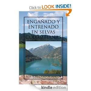 ENGAÑADO Y ENTRENADO EN SELVAS COLOMBIANAS (Spanish Edition) ROBERTO