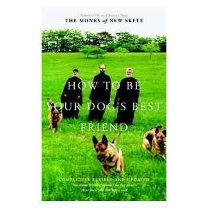 How to Be Your Dogs Best Friend The Classic Training Manual for Dog