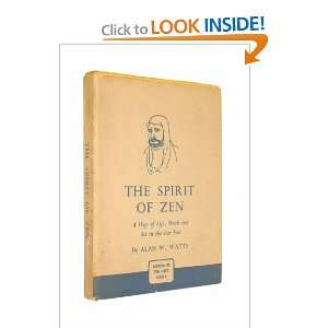 THE SPIRIT OF ZEN   A Way of Life, Work, and Art in the