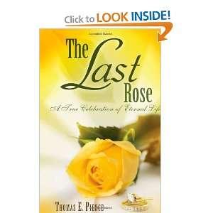 The Last Rose A True Celebration of Eternal Life